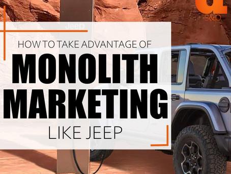 How To Take Advantage of Monolith Marketing Like Jeep