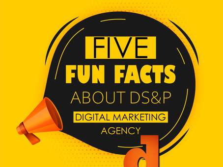 Five Fun Facts About DS&P Digital Marketing Solutions