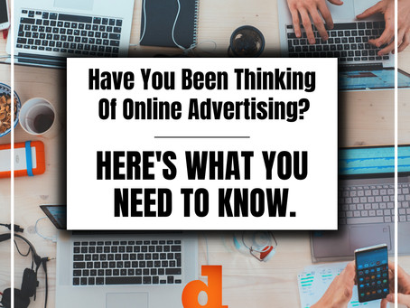 Have You Been Thinking Of Online Advertising? Here Is What You Need To Know.