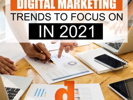 4 Digital Marketing Trends To Focus On 2021
