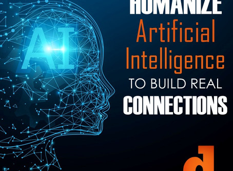 How to Humanize Artificial Intelligence To Build Real Connections