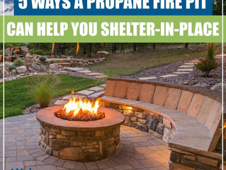 5 Ways A Propane Fire Pit Can Help You Shelter In Place