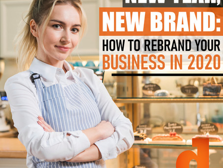 New Year, New Brand: How To Rebrand Your Business In 2020