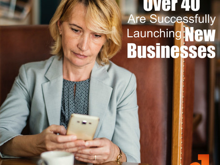 Why Women Over 40 Are Successfully Launching New Businesses