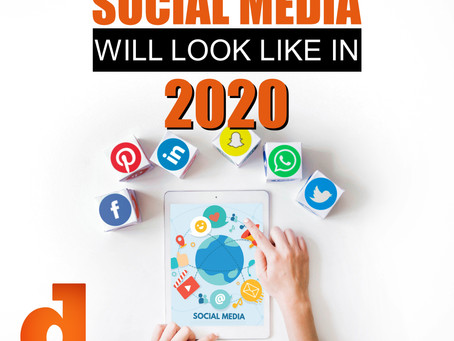 What Social Media Will Look Like in 2020