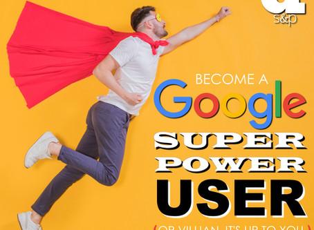 Become a Google Super Power User