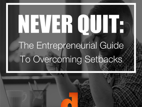 Never Quit: The Entrepreneurial Guide To Overcoming Setbacks