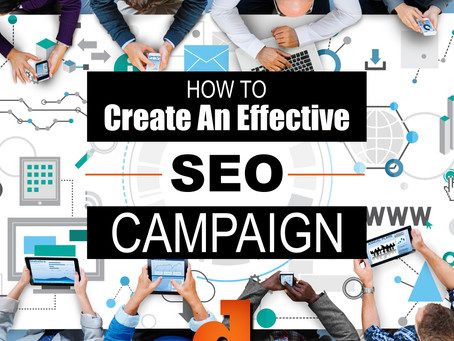 How To Create An Effective SEO Campaign