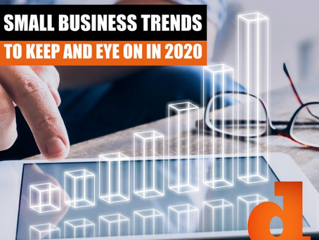 TOP 5 SMALL BUSINESS TRENDS TO KEEP AND EYE ON IN 2020