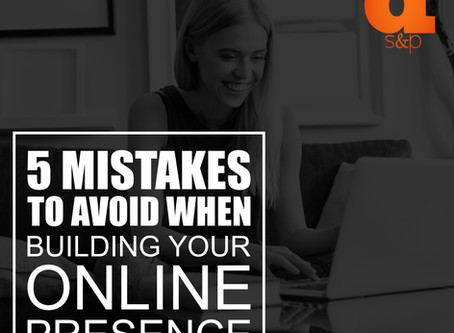 5 Mistakes To Avoid When Building Your Online Presence