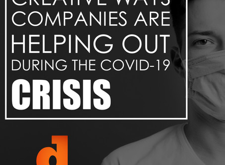Creative Ways Companies Are Helping Out During The COVID-19 Crisis