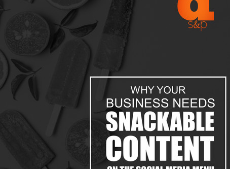 Why Your Business Needs Snackable Content On The Social Media Menu