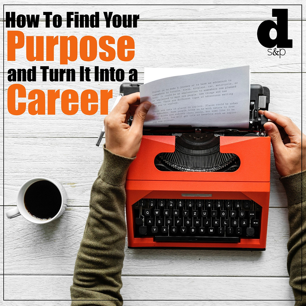 DS&P How To Find Your Purpose - Writer