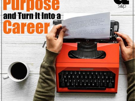 How To Find Your Purpose And Turn It Into A Career
