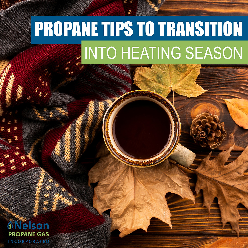 PROPANE TIPS TO TRANSITION INTO HEATING SEASON