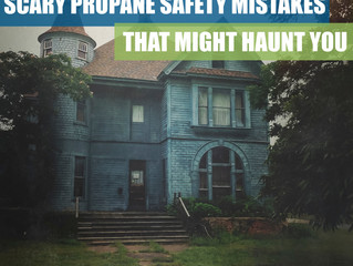 Scary Propane Safety Mistakes That Might Haunt You