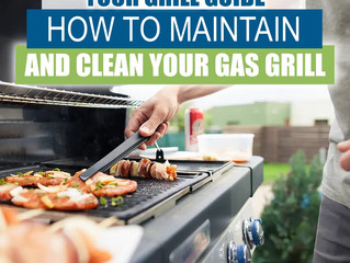 Your Grill Guide: How To Maintain and Clean Your Gas Grill
