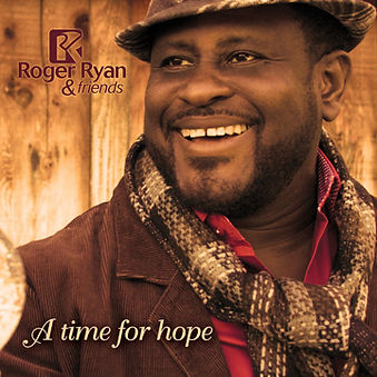 Roger Ryan & Friends 'A Time for Hope'