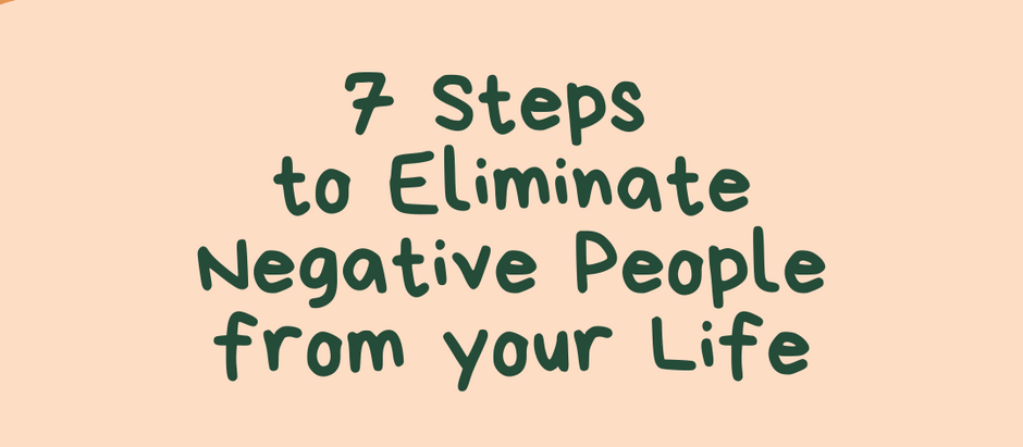 7 Steps to Eliminate Negative People from your Life