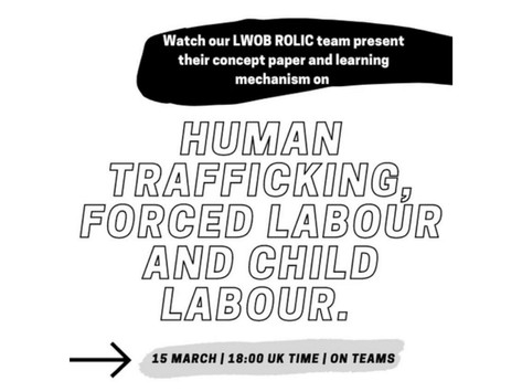 Human Trafficking, Forced Labour & Child Labour: LWOB Event