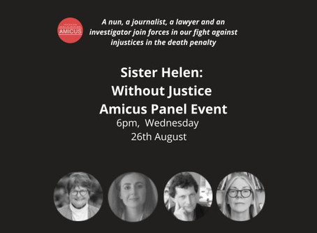 Sister Helen: Without Justice Amicus Panel Event, Wednesday 26th August