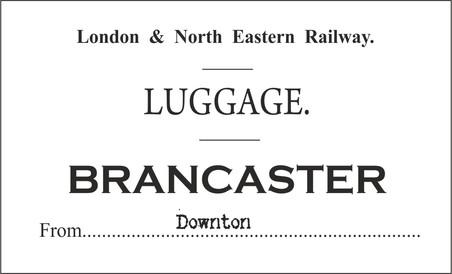 luggage label downton to brancaster.jpg