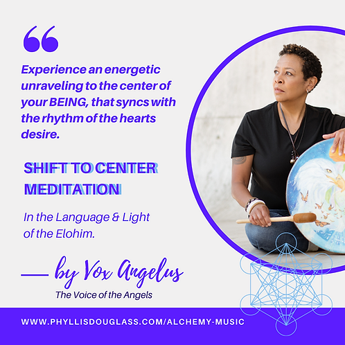 SHIFT TO CENTER MEDITATION  (Vox Angelus)