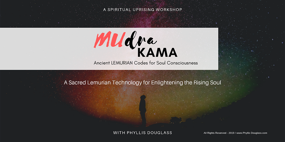 MUdra Kama: Ancient Lemurian Codes for Soul Consciousness Workshop