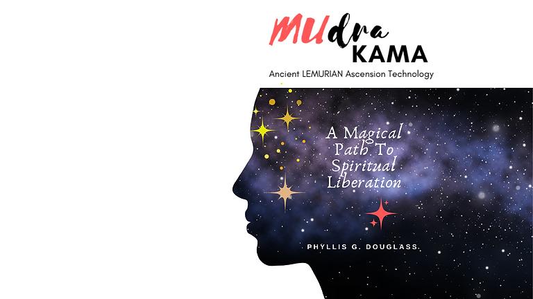 MUdra Kama: Ancient Lemurian Ascension Technology