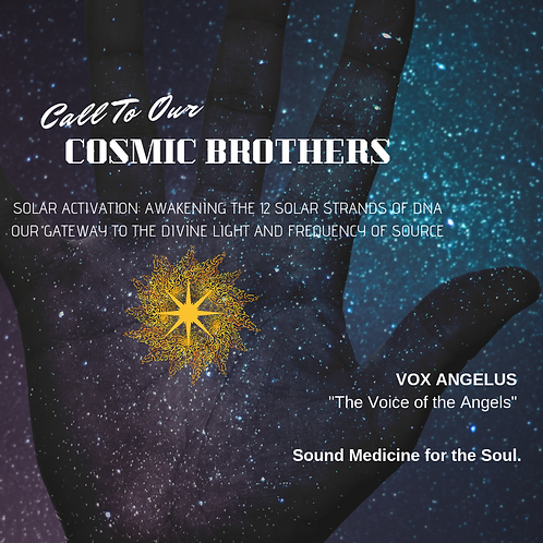"""SOLAR ACTIVATION: """"Call To Our Cosmic Brothers"""""""