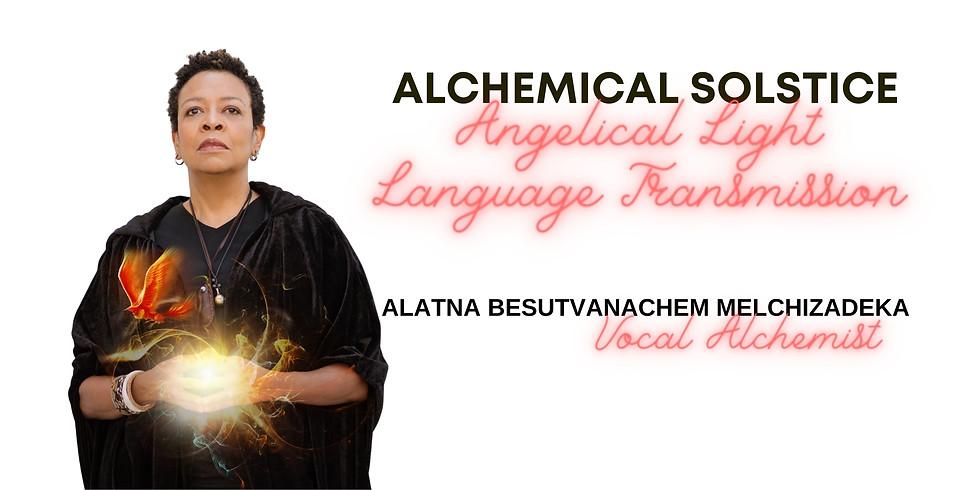 ALCHEMICAL SOLSTICE - Angelical Light Language Transmission
