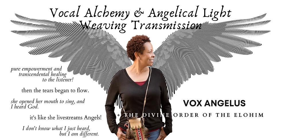 VOX ANGELUS: Vocal Alchemy & Angelical Light Weaving Transmission