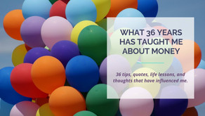 Financial Life Lessons: What 36 Years Has Taught Me About Money