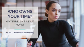 Who Owns Your Time? | Ep. 11 | Winenance Wednesday