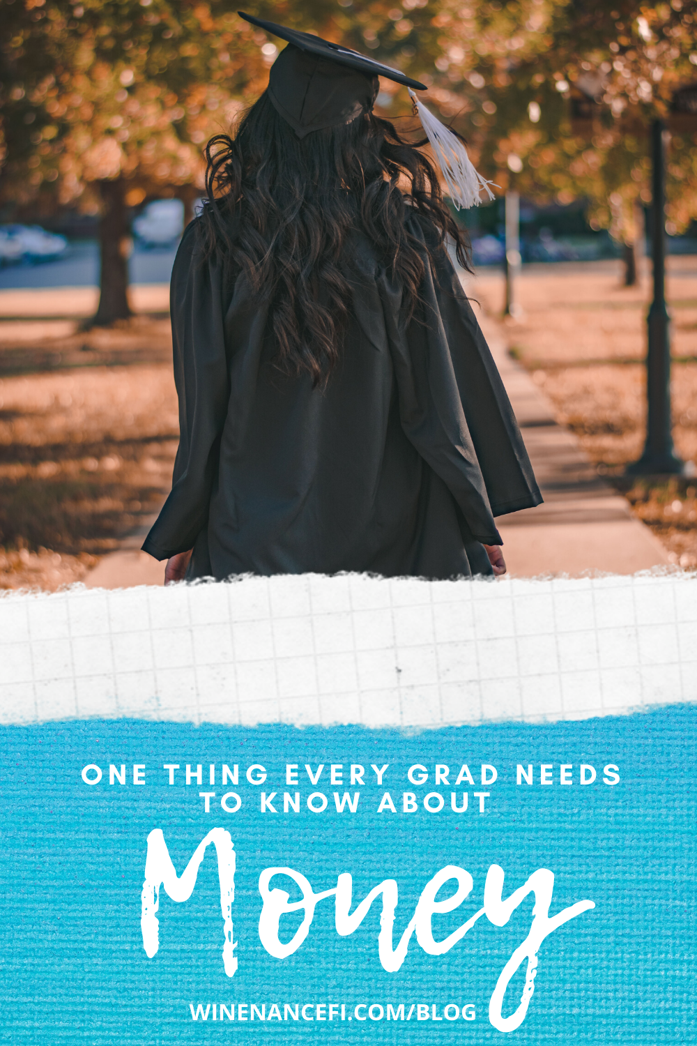 woman college graduate with cap and gown one thing every grad needs to know about money