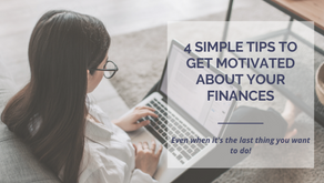 4 Simple Tips to Get Motivated About Your Finances