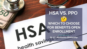 HSA vs PPO: Which to Choose for Open Enrollment? | Ep. 6 | Winenance Wednesday
