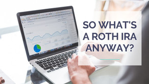 So What's a Roth IRA Anyway?