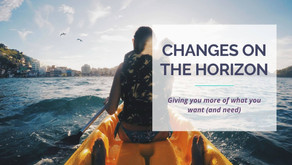Changes on the Horizon: Giving You More of What You Want (and Need)