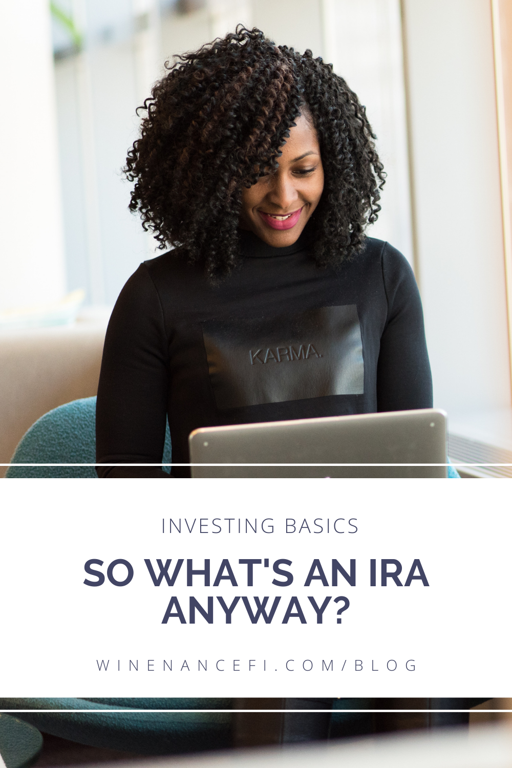 """Black woman with braids sitting with a Mac laptop in her lap. There's a banner over the photo with a blog post title """"So What's an IRA Anyway"""""""