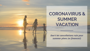 Don't Let Coronavirus Cancellations Ruin Your Summer Plans (or Finances)!