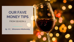 Our Fave Money Tips from Season 2 | Ep. 12 | Winenance Wednesday