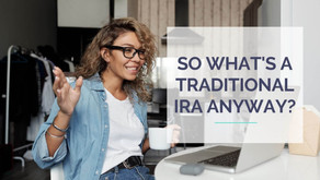 So What's a Traditional IRA Anyway?