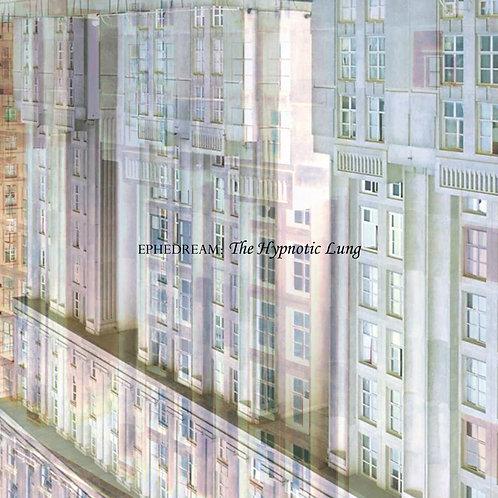 Ephedream - The Hypnotic Lung (Digital Album)