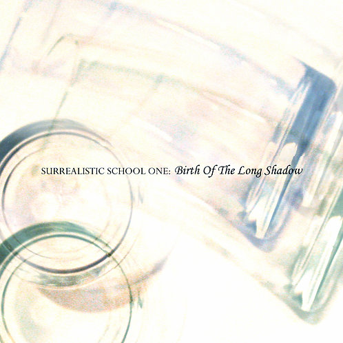 Surrealistic School One - Birth Of The Long Shadow (Digital Album)