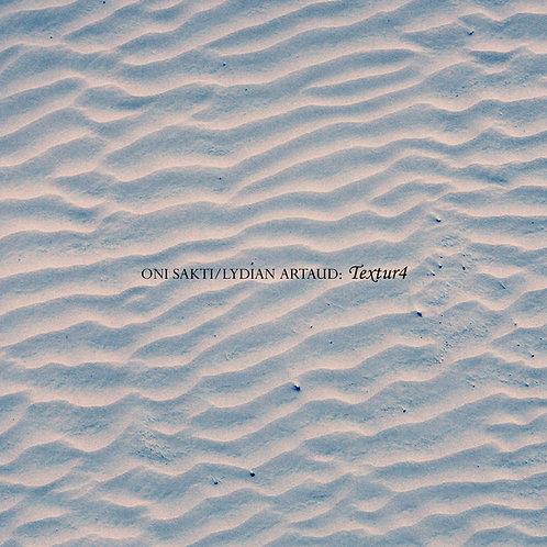 Oni Sakti & Lydian Artaud - Textur4 (Digital Album)