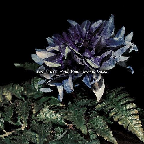 Oni Sakti - New Moon Session Seven (Digital Album)