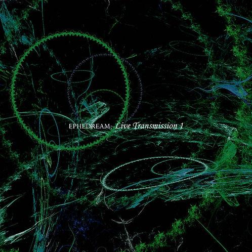 Ephedream - Live Transmission 1