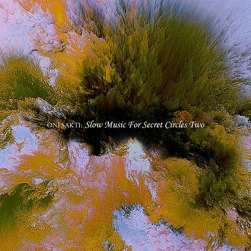 Oni Sakti - Slow Music For Secret Circles Two (Digital Album)