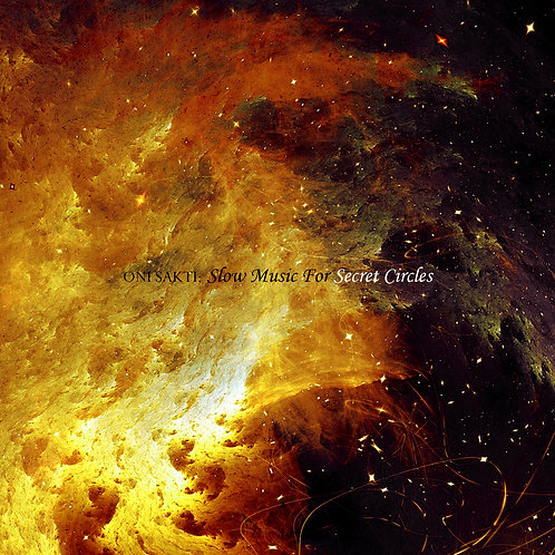 Oni Sakti - Slow Music For Secret Circles (Digital Album)